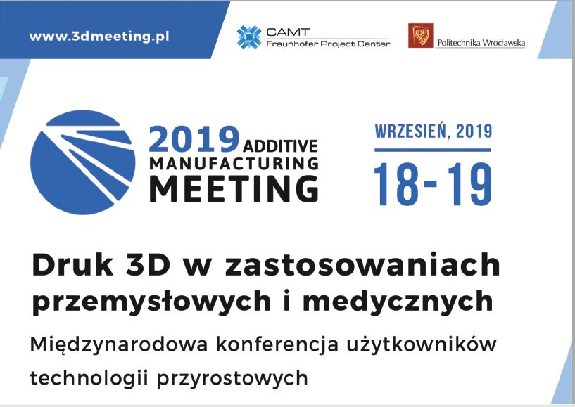 Konferencja Additive Manufacturing Meeting (AMM) 2019 jesienią we Wrocławiu